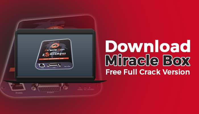Miracle Box 3.20 Crack + Loader Without Box (Latest) Free Download